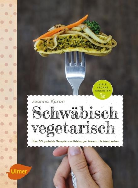 Schwäbisch vegetarisch Ulmer Verlag Joanna Karon