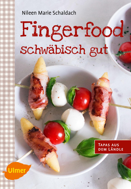 Fingerfood - schwäbisch gut Nileen Marie Schaldach Ulmer Verlag