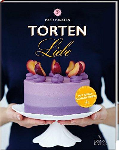 Tortenliebe Peggy Porschen Edition Fackelträger Verlag