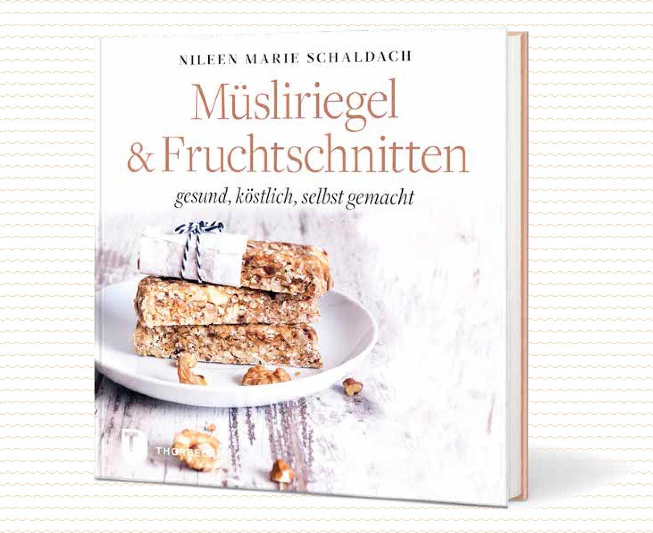 Müsliriegel & Fruchtschnitten Nileen Marie Schaldach Thorbecke Verlag