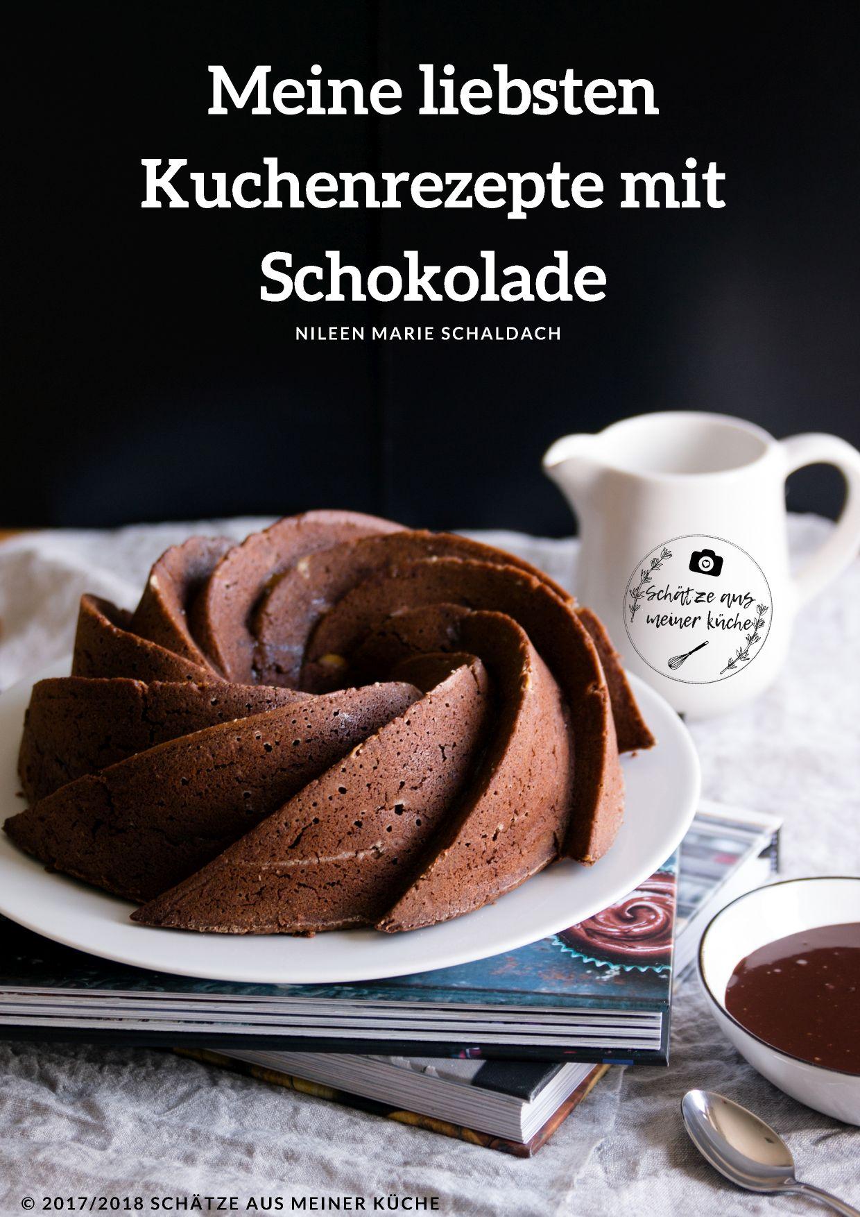 Meine liebsten Kuchenrezepte mit Schokolade